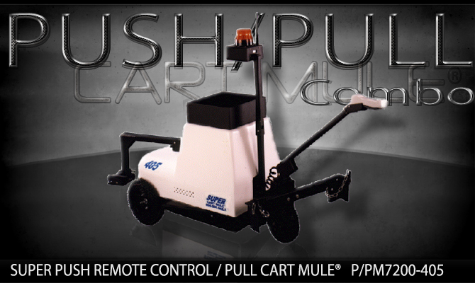 SUPER PUSH REMOTE PULL CART MULE CART MOVER p.pcm7200-405-NAME